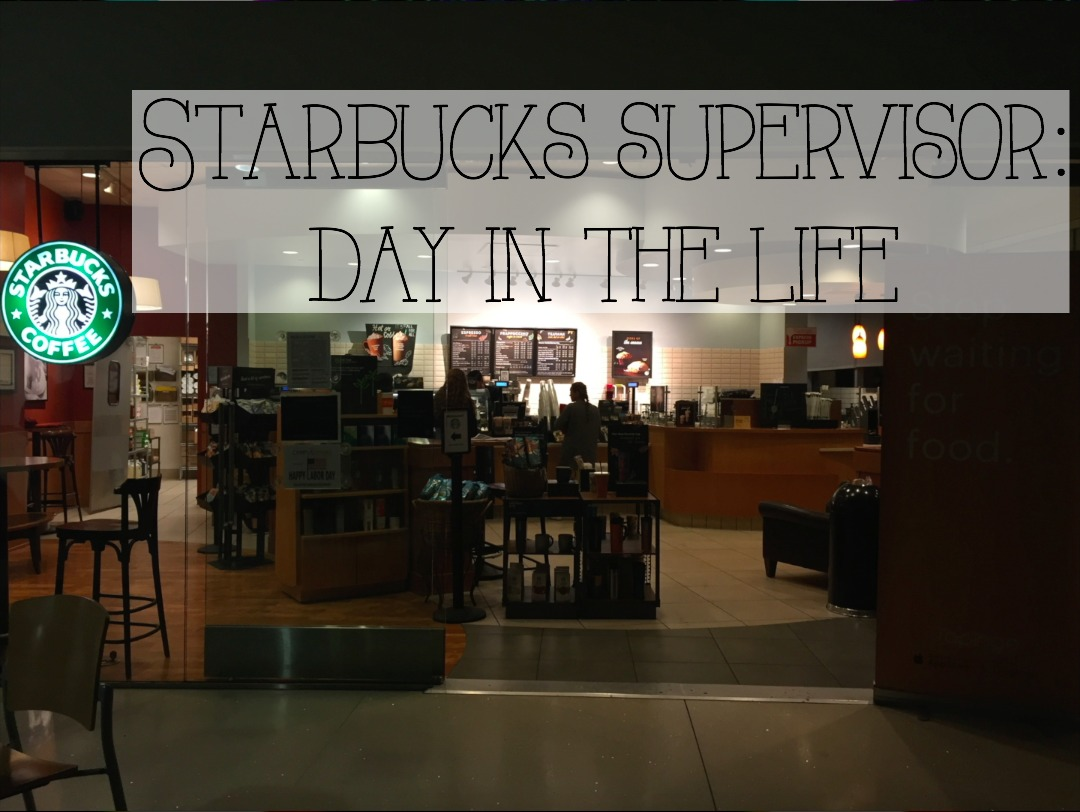 starbucks supervisor day in the life by ana aragon the report along many college campuses california state university fullerton is very familiar busy people busy schedules